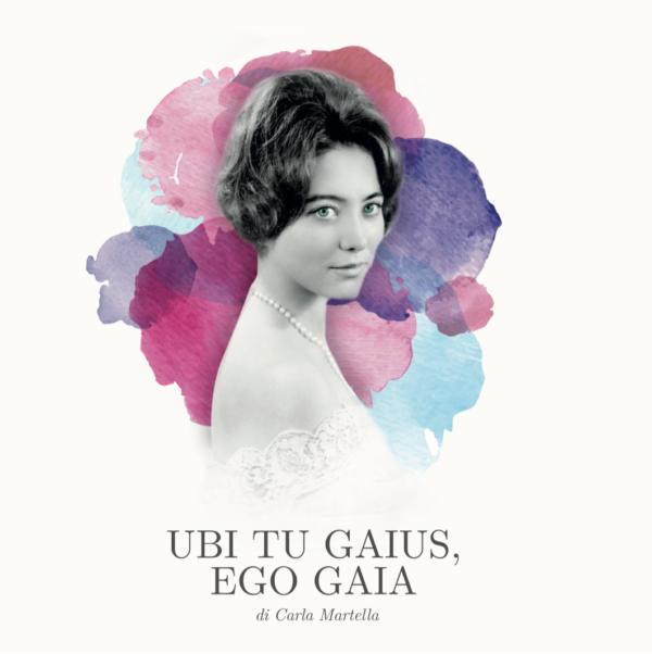 Ubi Tu Gaius, Ego Gaia